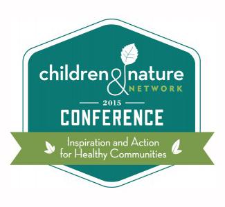 Children & Nature Network 2015 Conference