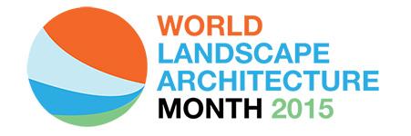 World Landscape Architecture Month 2015