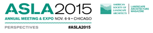 ASLA 2015 | Chicago, Ill. | Nov. 6-9
